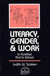 Literacy, Gender, and Work: In Families and in School