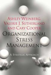Organizational Stress Management: A Strategic Approach