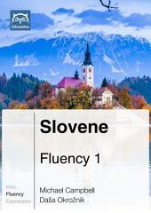 Slovene Fluency 1 (Ebook + mp3): Glossika Mass Sentences