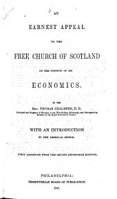An Earnest Appeal to the Free Church of Scotland on the Subject of Its Economics