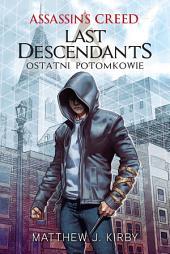 Assassin's Creed: Last Descendants. Ostatni potomkowie