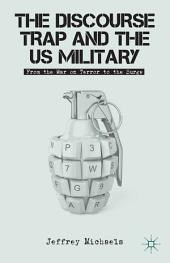The Discourse Trap and the US Military: From the War on Terror to the Surge