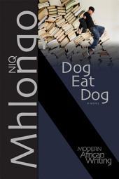 Dog Eat Dog: A Novel