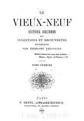 Le Vieux-neuf: Volume1