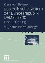 Das politische System der Bundesrepublik Deutschland: Eine Einführung, Ausgabe 10