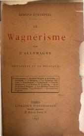 Le Wagnérisme hors d'Allemagne: (Bruxelles et la Belgique) ...