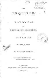 The Enquirer: Reflections on Education, Manners and Literature, in a Series of Essays