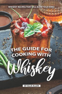 The Guide for Cooking with Whiskey