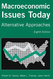 Macroeconomic Issues Today: Alternative Approaches, Edition 8