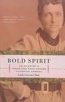 Bold Spirit  Helga Estby s Forgotten Walk Across Victorian America