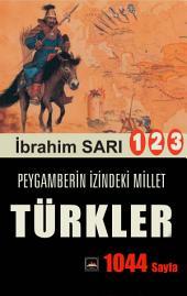 PEYGAMBERİN İZİNDEKİ MİLLET: TÜRKLER: En Geniş Türk Tarihi... Okumaya Doyamayacaksınız (3 Cilt )1044 Sayfa)