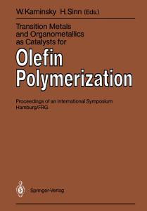 Transition Metals and Organometallics as Catalysts for Olefin Polymerization