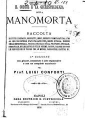Il codice e la giurisprudenza della manomorta: raccolta di tutti i dispacci, rescritti, leggi, decreti promulgati dal 1766 al 1891 nei diversi Stati italiani e nel Regno d'Italia...