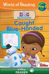 World of Reading Doc McStuffins: Caught Blue-Handed: A Disney Read Along (Level Pre-1)