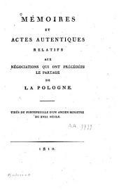 Mémoires et actes autentiques relatifs aux négociations qui ont précédées le partage de la Pologne