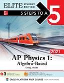 5 Steps to a 5  AP Physics 1 Algebra Based 2021 Elite Student Edition PDF