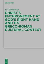 Christ's Enthronement at God's Right Hand and Its Greco-Roman Cultural Context