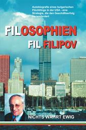 FILOSOPHIEN: Autobiografie eines bulgarischen Fluchtlings in der USA - eine Strategie, die den Geschaftserfolg herausfordert