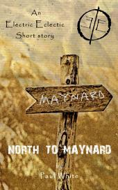 North to Maynard: An Electric Eclectic book