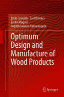 Optimum Design and Manufacture of Wood Products