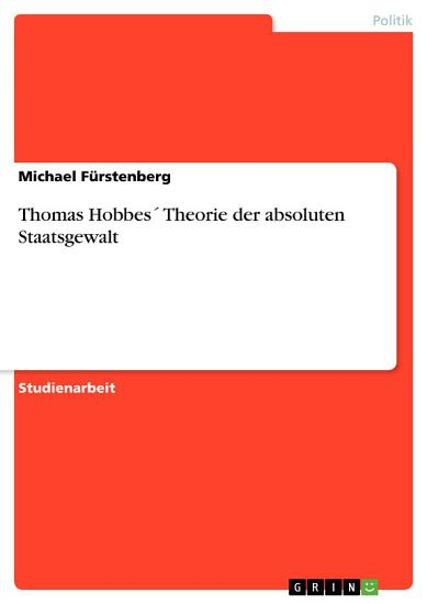 Thomas Hobbes    Theorie der absoluten Staatsgewalt PDF