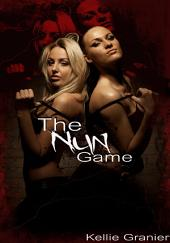 The Nun Game : Erotic Sex Story: (Adults Only Erotica)