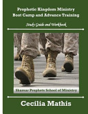Prophetic Kingdom Ministry Boot Camp and Advance Training