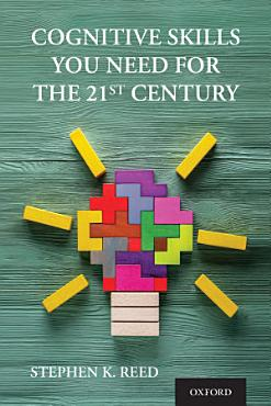 Cognitive Skills You Need for the 21st Century PDF