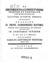 De differentia consuetudinis praeter et contra ius introducendae ... disputabit Carolus Gotthelff Fritsche