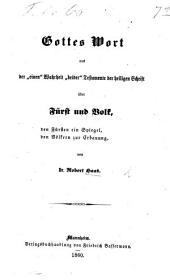 """Gottes Wort aus der """"einen"""" Wahrheit """"beider"""" Testamente der heiligen Schrift über Furst und Volk, den Fürsten ein Spiegel, den Völkern zur erbauung"""