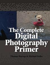 The Complete Digital Photography Primer  COLOR  PDF