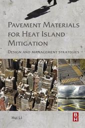 Pavement Materials for Heat Island Mitigation: Design and Management Strategies