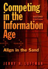 Competing in the Information Age: Align in the Sand, Edition 2