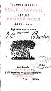 Mare clausum: seu de dominio maris libri duo