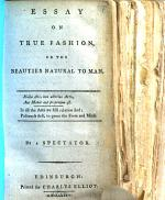 An Essay on true Fashion, or the beauties natural to Man ... By a Spectator
