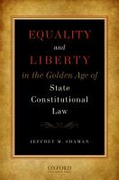 Equality and Liberty in the Golden Age of State Constitutional Law PDF