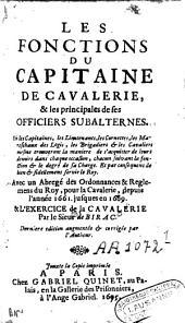 Les fonctions du capitaine de cavalerie, et les principales de ses officiers subalternes [...] ; avec un abrégé des ordonnances et règlemens du roy, pour la cavalerie depuis l'année 1661 jusques en 1669, et l'exercice de la cavalerie