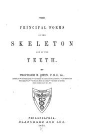 The Principal Forms of the Skeleton and the Teeth: As the Basis for a System of Natural History and Comparative Anatomy