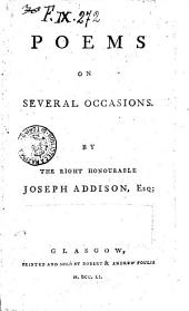 Poems on Several Occasions. By the Right Honourable Joseph Addison, Esq