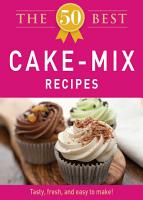 The 50 Best Cake Mix Recipes PDF