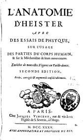 L'anatomie d' Heister: avec des essais de physique sur l'usage des parties du corps humain & sur le méchanisme de leurs mouvemens