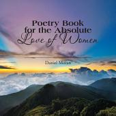 Poetry Book for the Absolute Love of Women