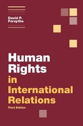 Human Rights in International Relations: Edition 3