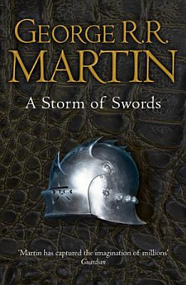 A Storm of Swords Complete Edition  Two in One   A Song of Ice and Fire  Book 3  PDF