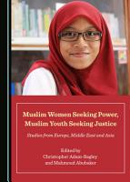 Muslim Women Seeking Power  Muslim Youth Seeking Justice PDF