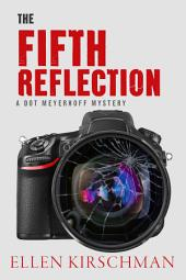 The Fifth Reflection: A Dot Meyerhoff Mystery