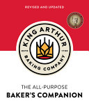 The King Arthur Flour All Purpose Baker S Companion  Revised And Updated