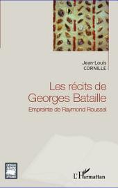 Les récits de Georges Bataille: Empreinte de Raymond Roussel