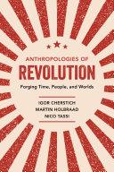 Anthropologies of Revolution