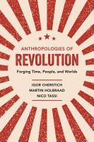 Anthropologies of Revolution PDF